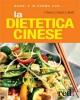 Magri e in forma con LA DIETETICA CINESE  Fabrizia Berera Gabriela Crescini Emilio Minelli Red Edizioni