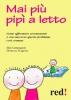 Mai più pipì a letto  Elisa Campagnoli Filomena D'Agrosa  Red Edizioni
