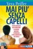 Mai Più Senza Capelli (con CD)  Vera Peiffer   MyLife Edizioni