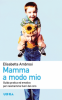 Mamma a modo mio  Elisabetta Ambrosi   Urra Edizioni