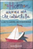 Mamma mia che caldo che fa  Leo Hickman   Salani Editore