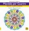 Mandala per Guarire  Ahimsalara Ribera   Macro Edizioni