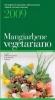 Mangiarbene vegetariano 2009  AVI - Associazione Vegetariana Italiana   Tecniche Nuove