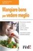 Mangiare Bene per Vedere Meglio  Maurizio Cusani Debora Bionda  Red Edizioni