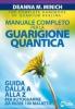 Manuale completo per la Guarigione Quantica  Deanna M. Minich   MyLife Edizioni
