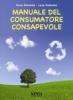Manuale del consumatore consapevole  Anna Colombo Luca Colombo  Xenia Edizioni