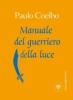 Manuale del guerriero della luce  Paulo Coelho   Bompiani