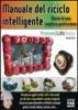 Manuale del riciclo intelligente  Simona Sarno   Edizioni Fag