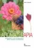 Manuale di Aromaterapia  Robert Tisserand   Edizioni Mediterranee