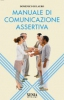 Manuale di comunicazione assertiva  Domenico Di Lauro   Xenia Edizioni
