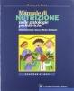 Manuale di nutrizione nelle patologie pediatriche (con CD-ROM)  Mirella Elia   Il Pensiero Scientifico
