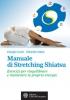 Manuale di Stretching Shiatsu  Giorgio Cusin Orlando Volpe  L'Età dell'Acquario Edizioni