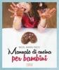 Manuale pratico di cucina per bambini  Nicol Maria Pucci   Lswr