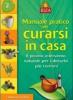 Manuale pratico per curarsi in casa  Giuseppe Maffeis   Edizioni Riza
