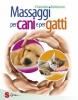 Massaggi per cani e per gatti  Chantale Robinson   Sonda Edizioni