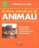 Medicine Naturali per gli Animali  Autori Vari   Edizioni Riza