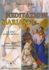 Meditazioni Mariane ed altri scritti mistici dalle opere di Francois Pollien  Vincenzo Noja   Editrice Ancilla