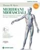 Meridiani Miofasciali  Thomas W. Myers   Tecniche Nuove