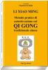 Metodo pratico di autoelevazione col Qi Gong tradizionale cinese  Li Xiao Ming   Erga Edizioni