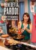 Mettiamoci a cucinare  Benedetta Parodi   Rizzoli