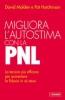 Migliora l'autostima con la PNL  David Molden Pat Hutchinson  Vallardi Editore