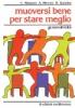 Muoversi bene per stare meglio  Cesarina Minasso Ada Piccolo Bruna Matta Guarino Edizioni Mediterranee