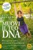Muovi il tuo DNA. Riscopri la salute attraverso il movimento  Katy Bowman   Macro Edizioni