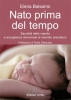 Nato prima del tempo  Elena Balsamo   Il Leone Verde