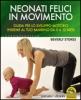 Neonati Felici in Movimento  Beverly Stokes   Macro Edizioni