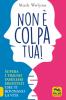 Non È Colpa Tua!  Mark Wolynn   Macro Edizioni