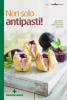 Non solo antipasti  Cucina Naturale   Tecniche Nuove