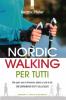 Nordic Walking per tutti  Beatrix Pfister   Edizioni il Punto d'Incontro