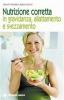 Nutrizione corretta in gravidanza, allattamento e svezzamento  Marcello Mandatori Beatrice Savioli  Tecniche Nuove
