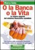 O la Banca o la Vita  Marco Saba   Arianna Editrice