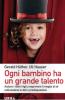 Ogni bambino ha un grande talento  Uli Hauser Gerald Huther  Urra Edizioni