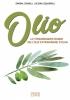Olio. Lo straordinario mondo dell'olio extravergine di oliva  Simona Cognoli Luciana Squadrilli  Lswr