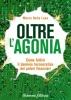 Oltre l'Agonia  Marco Della Luna   Arianna Editrice
