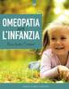 Omeopatia per l'Infanzia  Baudouin Caironi   Edizioni il Punto d'Incontro