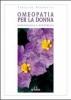 Omeopatia per la donna. Ginecologia e Ostetricia  Tarcisio Prandelli   De Ferrari Editore