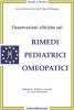 Osservazioni cliniche sui rimedi pediatrici omeopatici
