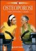 Osteoporosi. Come prevenirla e curarla  Marialessandra Panozzo   Giunti Demetra