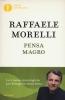 Pensa Magro  Raffaele Morelli   Mondadori