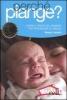 Perché piange? Capire il pianto del bambino per provvedere al meglio  Nessia Laniado   Red Edizioni