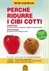 Perché Ridurre i Cibi Cotti  René Andreani   Macro Edizioni