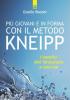 Più giovani e in forma con il metodo Kneipp  Giselle Roeder   Edizioni il Punto d'Incontro
