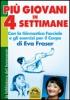 Più Giovani in 4 Settimane  Eva Fraser   Macro Edizioni
