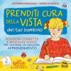 Prenditi Cura della Vista del tuo Bambino  Vittorio Roncagli Vania Galbucci  Macro Edizioni