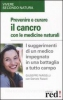 Prevenire e curare il cancro con le medicine naturali  Giuseppe Fariselli   Red Edizioni