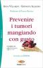 Prevenire i tumori mangiando con gusto  Anna Villarini Giovanni Allegro  Sperling & Kupfer