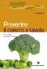 Prevenire il cancro a tavola  Bruno Brigo Giuseppe Capano  Tecniche Nuove
